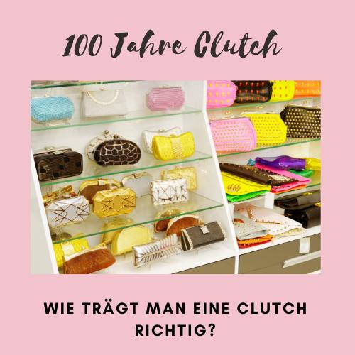 wie trägt man eine Clutch richtig? 100 Jahre Clutch | Missforty