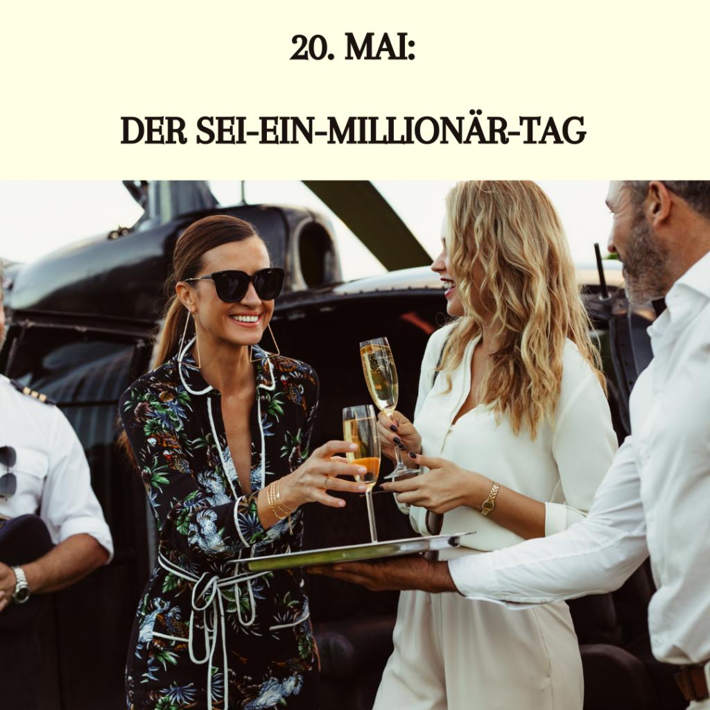20. Mai: Der Sei-ein-Millionär-Tag oder wie werde ich schnell reich   Missforty